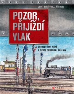 Obálka titulu Pozor, přijíždí vlak