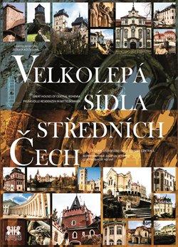 Obálka titulu Velkolepá sídla středních Čech