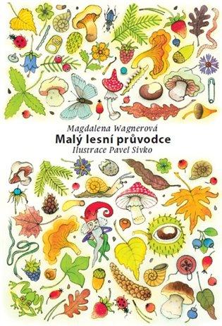 Malý lesní průvodce - Magdalena Wagnerová | Booksquad.ink