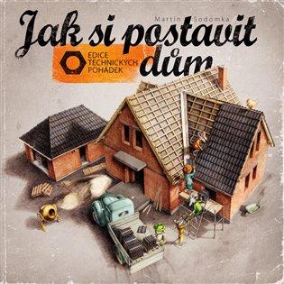 Jak si postavit dům - Martin Sodomka | Booksquad.ink