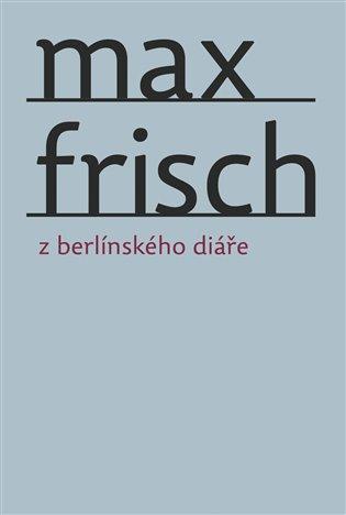 Z berlínského diáře - Max Frisch | Booksquad.ink