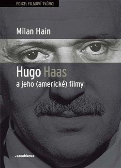 Obálka titulu Hugo Haas a jeho (americké) filmy