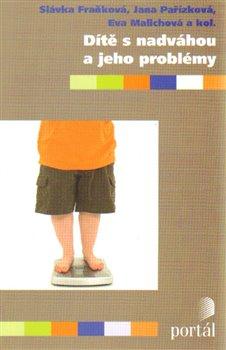 Obálka titulu Dítě s nadváhou a jeho problémy