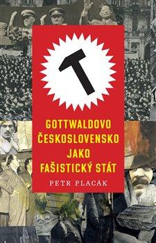 Obálka titulu Gottwaldovo Československo jako fašistický stát