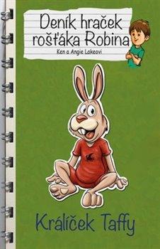 Obálka titulu Králíček Taffy - Deník hraček rošťáka Robina