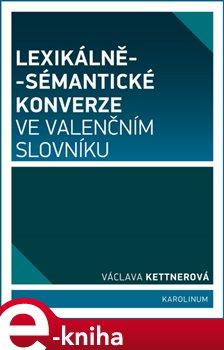 Obálka titulu Lexikálně-sémantické konverze ve valenčním slovníku