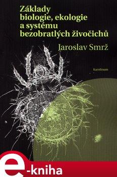 Obálka titulu Základy biologie, ekologie a systému bezobratlých živočichů