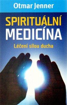 Obálka titulu Spirituální medicína