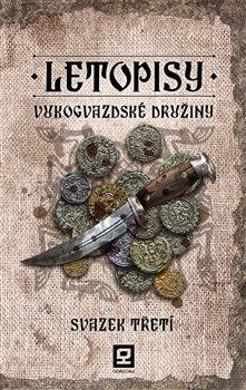 Obálka titulu Letopisy Vukogvazdské družiny III.