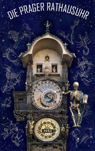 Pražský orloj / Die Prager Rathausuhr