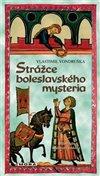 STRÁŽCE BOLESLAVSKÉHO MYSTÉRIA - 3. VYDÁ