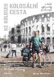 Kolosální cesta ke Koloseu