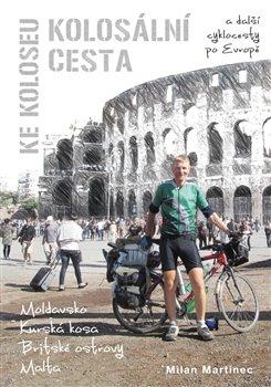 Obálka titulu Kolosální cesta ke Koloseu