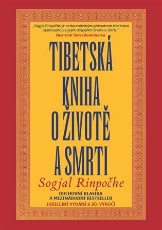 Tibetská kniha o životě a smrti - Jubilejní vydání k 20. výročí