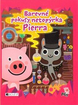 Barevné pokusy netopýrka Pierra - Zuzana Pavésková