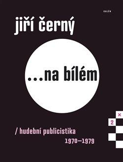 Obálka titulu Jiří Černý...na bílém 2