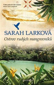 Ostrov rudých mangrovníků. Karibská sága 2 - Sarah Larková