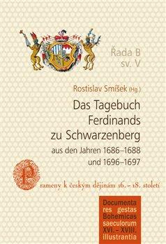 Obálka titulu Das Tagebuch Ferdinands zu Schwarzenberg aus den Jahren 1686–1688 und 1696–1697