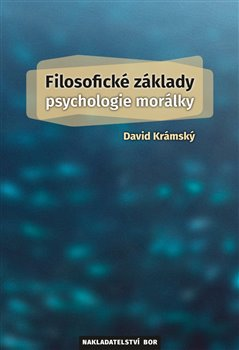 Obálka titulu Filosofické základy psychologie morálky