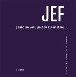 Obálka titulu JEF psáno na vodu palbou kulometnou II.