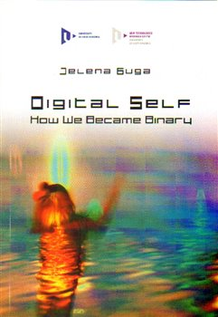 Obálka titulu Digital Self: How We Became Binary