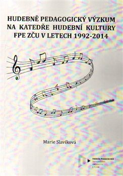 Obálka titulu Hudebně pedagogický výzkum na Katedře hudební kultury FPE ZČU v letech 1992-2014