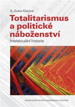Obálka titulu Totalitarismus a politické náboženství