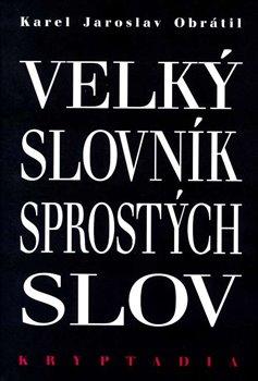 Obálka titulu Velký slovník sprostých slov - Kryptadia III.