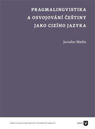Pragmalingvistika a osvojování češtiny jako cizího jazyka