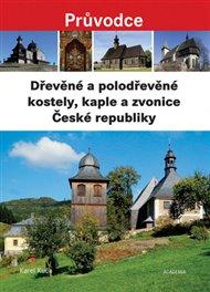 Dřevěné a polodřevěné kostely a zvonice České