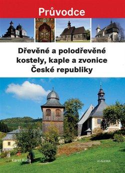 Obálka titulu Dřevěné a polodřevěné kostely a zvonice České