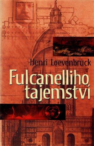 Fulcanelliho tajemství - Henri Loevenbruck   Booksquad.ink