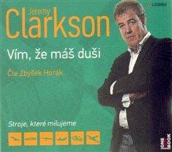Obálka titulu Jeremy Clarkson - Vím, že máš duši