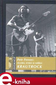 Obálka titulu Hudba, která si neříká Krautrock