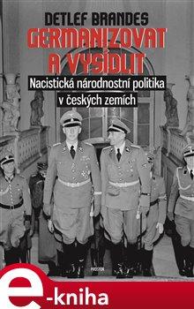Obálka titulu Germanizovat a vysídlit