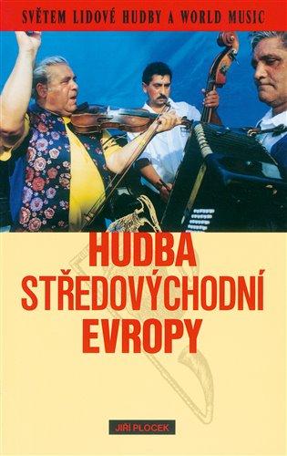 Hudba středovýchodní Evropy - Jiří Plocek   Booksquad.ink