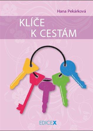 Klíče k cestám - Hana Pekárková | Booksquad.ink