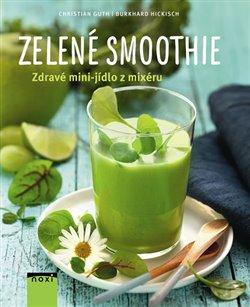 Obálka titulu Zelené smoothie - Zdravé mini-jídlo z mixéru
