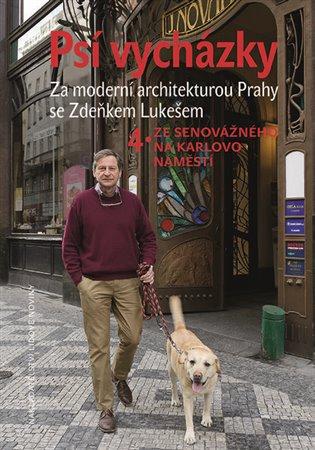 Psí vycházky 4. /Ze Senovážného na Karlovo náměstí/ - Zdeněk Lukeš | Booksquad.ink