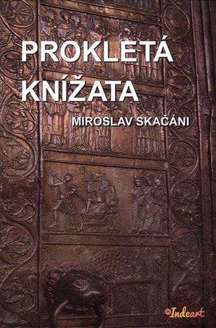 Prokletá knížata - Miroslav Skačáni | Booksquad.ink
