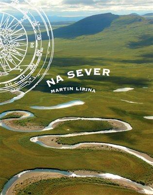 Na sever - Martin Lipina | Booksquad.ink