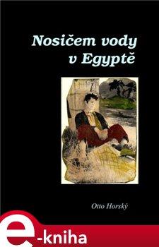 Obálka titulu Nosičem vody v Egyptě