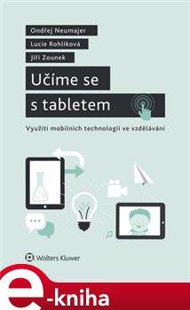 Obálka titulu Učíme se s tabletem - využití mobilních technologií ve vzdělávání