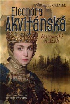 Obálka titulu Eleonora Akvitánská - Rozpadlý svazek