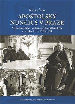 Obálka titulu Apoštolský nuncius v Praze