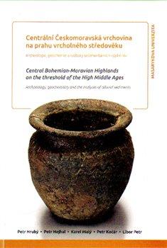 Obálka titulu Centrální Českomoravská vrchovina na prahu vrcholného středověku