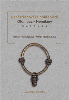 Obálka titulu Raněstředověké pohřebiště Olomouc – Nemilany