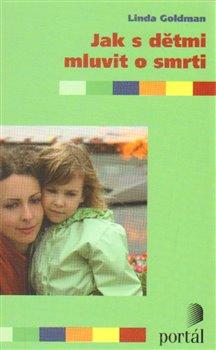 Obálka titulu Jak s dětmi mluvit o smrti
