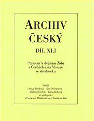 Archiv český, díl XLI.- Prameny k dějinám Židů v Čechách a na Moravě ve středověku