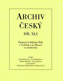 Obálka titulu Archiv český, díl XLI.- Prameny k dějinám Židů v Čechách a na Moravě ve středověku